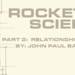Rocket Science – Part 2: Relationships