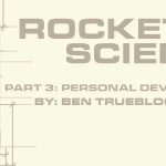 Rocket Science – Part 3: Personal Development