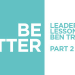 Leadership Lessons – Part 2