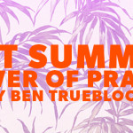Hot Summer – Part 3: Power of Prayer