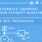 Blueprint: Growing Your Student Ministry – Part 2