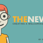 The New Kid – Part 1: Creating a Welcoming Environment
