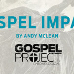 The Gospel Project Chronological – Gospel Impact