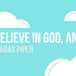 I Do Believe in God… And Yet