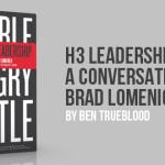 H3 Leadership: A Conversation with Brad Lomenick