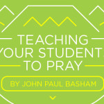 Teaching Your Students How to Pray