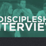A Discipleship Interview – Part 1