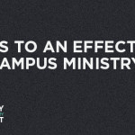 Episode 7 : Keys to an Effective Campus Ministry