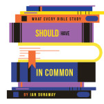 What Every Bible Study Should Have in Common