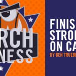 March Madness: Finishing Strong on Campus