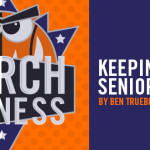 March Madness: Keeping Your Seniors