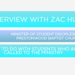 Episode 25: Interview with Zac Hufty, Minister of Student Discipleship at Prestonwood Baptist Church – What to do with students who are called to the ministry