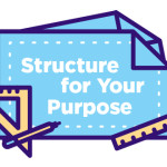 Episode 27: Structure for Your Purpose