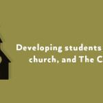 Episode 26: Developing Students who Love Church, and The Church