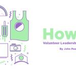 How To: Volunteer Leadership in the Summer