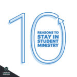 Episode 39: 10 Reasons To Stay In Student Ministry