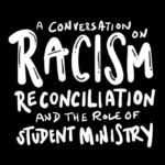 Episode 43: A Conversation on Racism, Reconciliation, and the Role of Student Ministry