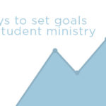 Episode 52: Three Ways to Set Goals in Student Ministry
