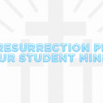 Episode 68: Is the Resurrection Present in Your Student Ministry