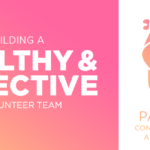 Episode 74: Building a Healthy and Effective Volunteer Team, Part 2