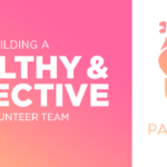 Episode 75: Building a healthy and effective Volunteer Team, Part 3: Conviction