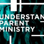Episode 69: Understanding Parent Ministry