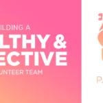 Episode 77: Building a healthy and effective Volunteer Team, Part 5: Culture