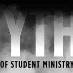 Episode 123: Myths of Student Ministry