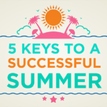 Episode 132: 5 Keys to a Successful Summer