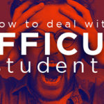 Episode 134: How to Deal with Difficult Students