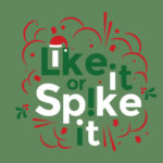 Episode 158: Like It or Spike It Christmas Edition
