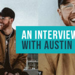 Episode 170: An Interview with Austin Lanier