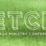 Episode 196: ETCH: Family Ministry