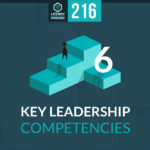 Episode 216: 6 Key Leadership Competencies