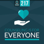 Episode 217: Counseling is for Everyone