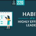 Episode 220: Habits of Highly Effective Leaders