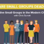 Last Chance to Register for Free Small Groups Webinar