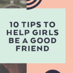 10 Tips to Help Girls Be a Good Friend