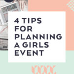 4 Tips for Planning a Girls Event