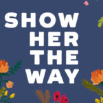 Just Released: Show Her the Way
