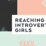 Reaching Introverted Girls