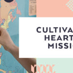 Cultivating a Heart for Missions