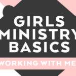 Girls Ministry Basics: Working with Men