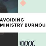 Avoiding Ministry Burnout
