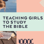 Teaching Girls to Study the Bible