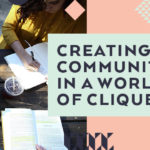 Creating Community in a World of Cliques
