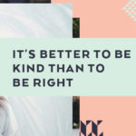 It's Better to Be Kind than to Be Right
