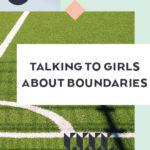 Talking to Girls About Boundaries