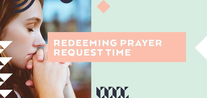 Redeeming Prayer Request Time - Girls Ministry