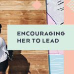 Encouraging Her to Lead